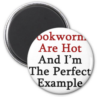 Bookworms Are Hot And I'm The Perfect Example 2 Inch Round Magnet