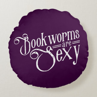Bookworms are Sexy Round Pillow