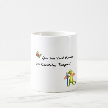 malhcreations Bookworms become Knowledge Dragons Coffee Mug