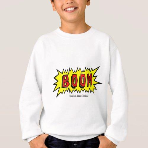 Boom Cartoon Blurb Sweatshirt