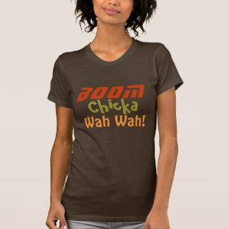 Boom Chicka Wah Wah! T-Shirt