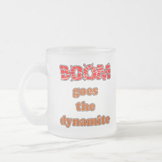 Boom Goes the Dynamite Frosted Glass Coffee Mug