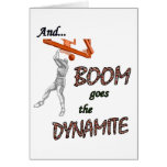 Boom Goes the Dynamite Greeting Card