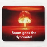 Boom goes the dynamite! mouse pad