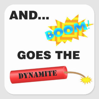 Boom Goes the Dynamite Square Stickers