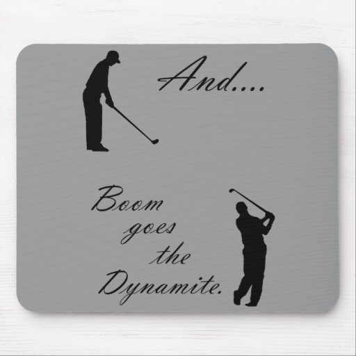 Boom Goes the Golf Dynamite Mousepads