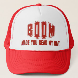 BOOM Made You Read My Hat...Hat (red) Trucker Hat