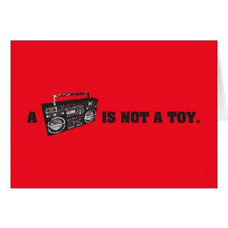 Boombox Is Not a Toy Card