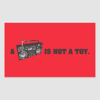 Boombox Is Not a Toy Rectangular Sticker