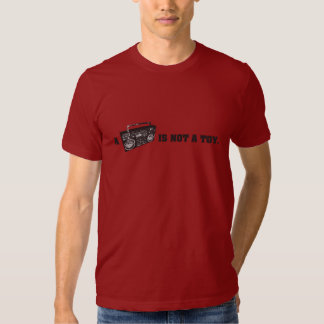 Boombox Is Not a Toy T-shirt