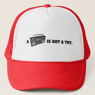 Boombox Is Not a Toy Trucker Hat