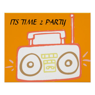 BOOMBOX SAYING ITS TIME 2 PARTY POSTER