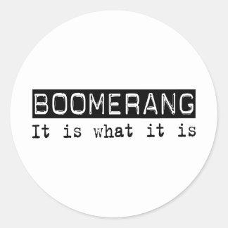 Boomerang It Is Classic Round Sticker