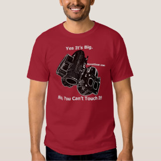 BoostGear.com - Yes Its Big - No You Cant Touch It Shirt
