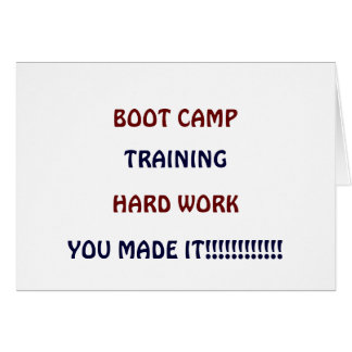 BOOT CAMP - YOU MADE IT!!!! CARD