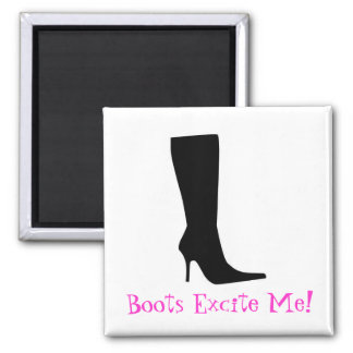 Boots Excite Me! 2 Inch Square Magnet