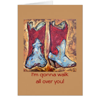 boots I'm gonna walk all over you! card