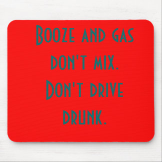 Booze and gas don't mix. mouse pad