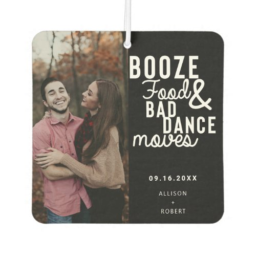 Booze Food  Bad Dance Moves Photo Wedding Air Freshener