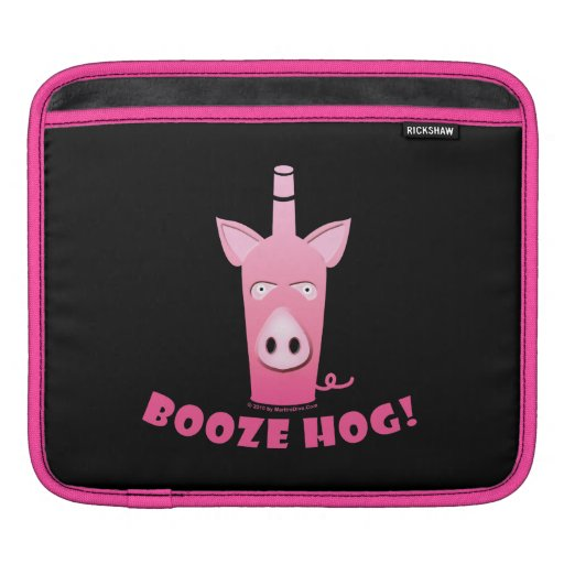 BOOZE HOG iPOD - iPAD NETBOOK SLEEVE Sleeve For iPads