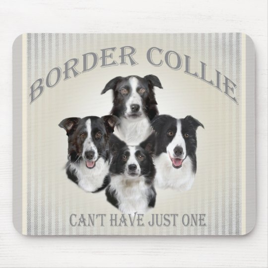 Border Collie Can't Have Just One Gifts Mouse Pad