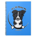 Border Collie Its All About Me Spiral Notebooks