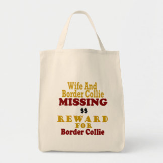 Border Collie & Wife Missing Reward For Border Col Tote Bag