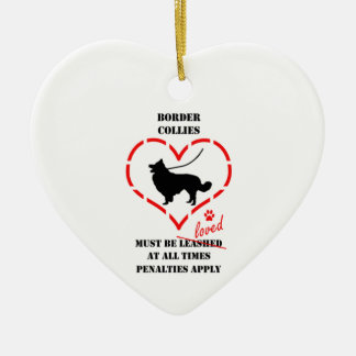 Border Collies Must Be Loved Ceramic Ornament