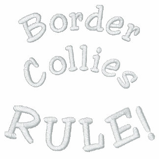 Border Collies Rule Embroidered T Shirt