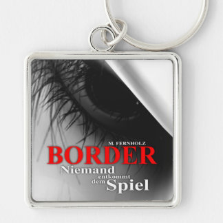 Border - nobody escapes from the play key chain