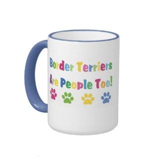 Border Terriers Are People Too mug