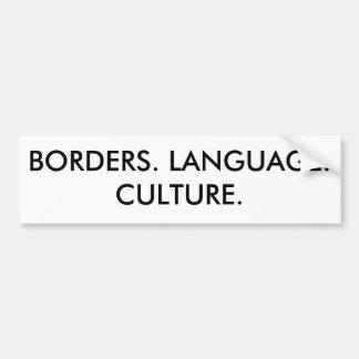 BORDERS. LANGUAGE. CULTURE. BUMPER STICKER