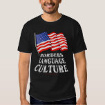 Borders, Language, Culture T Shirt
