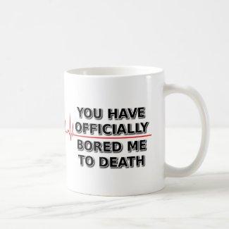 Bored Me To Death Funny Mug Humor