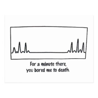 Bored Me To Death Postcard