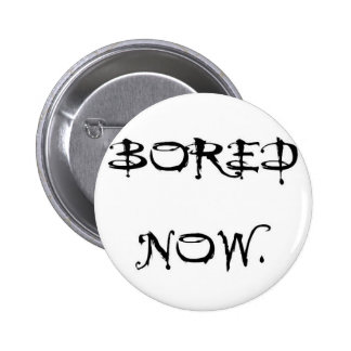 """""""Bored Now"""" BTVS Quote Badge Button"""