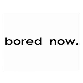 Bored now postcard