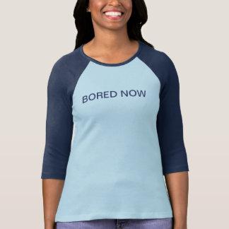 Bored Now Tee Shirt
