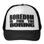 Boredom hat
