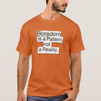 Boredom is a pattern T-Shirt