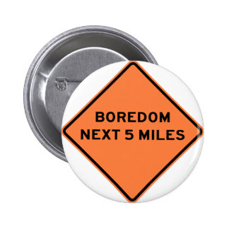 Boredom Next 5 Miles Highway Sign Button