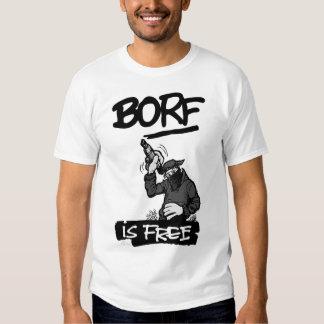 BORF IS FREE TSHIRT