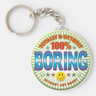 Boring Totally Keychain
