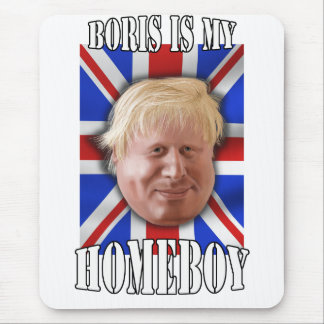"Boris Johnson, ""Boris is my homeboy"" Mayor Mouse Pad"