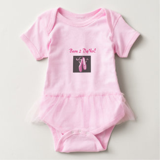 Born 2 Dance tutu body suite Baby Bodysuit