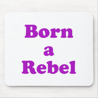 Born a Rebel Mouse Pad
