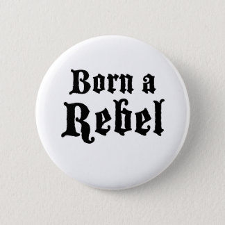 Born a Rebel Pinback Button