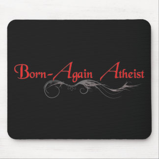 Born Again Atheist Mouse Pad