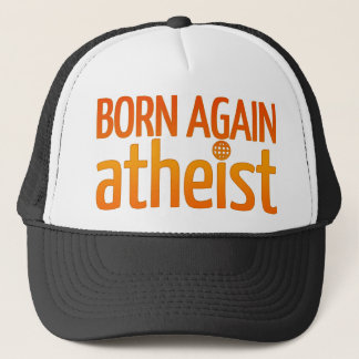 Born Again Atheist Trucker Hat