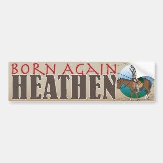 Born Again Heathen Bumper Sticker